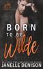 Janelle Denison - Born to be Wilde  artwork