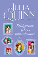 Download and Read Online Bridgerton: Felices para siempre