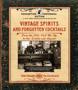 Vintage Spirits and Forgotten Cocktails: Prohibition Centennial Edition Book Cover