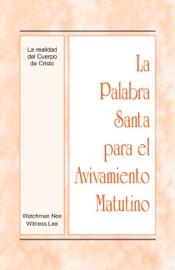 LA PALABRA SANTA PARA EL AVIVAMIENTO MATUTINO - LA REALIDAD DEL CUERPO DE CRISTO
