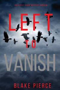 Left to Vanish (An Adele Sharp Mystery—Book Eight) Book Cover