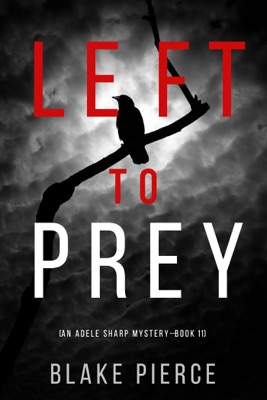 Left to Prey (An Adele Sharp Mystery—Book Eleven)