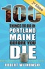 100 Things to Do in Portland, ME Before You Die, Second Edition