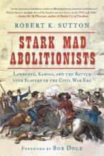 Stark Mad Abolitionists