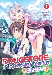 Drugstore in Another World: The Slow Life of a Cheat Pharmacist (Light Novel) Vol. 1