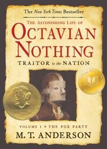 The Astonishing Life of Octavian Nothing: Traitor to the Nation, Volume I
