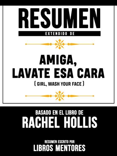 Libros Mentores - Amiga, Lávate Esa Cara (Girl, Wash Your Face) – Resumen Del Libro De Rachel Hollis