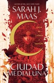 Casa de tierra y sangre (Ciudad Medialuna) PDF Download