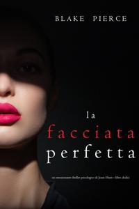 La facciata perfetta (Un emozionante thriller psicologico di Jessie Hunt—Libro Dodici) Libro Cover