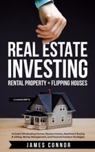Real Estate Investing: Rental Property + Flipping Houses