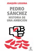 Download and Read Online Pedro Sánchez, historia de una ambición