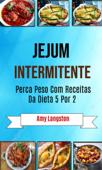 Jejum Intermitente: Perca Peso Com Receitas Da Dieta 5 Por 2 Book Cover