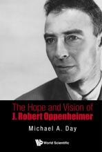 The Hope And Vision Of J. Robert Oppenheimer