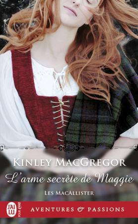 Les MacAllister (Tome 2) - L'arme secrète de Maggie - Kinley Macgregor