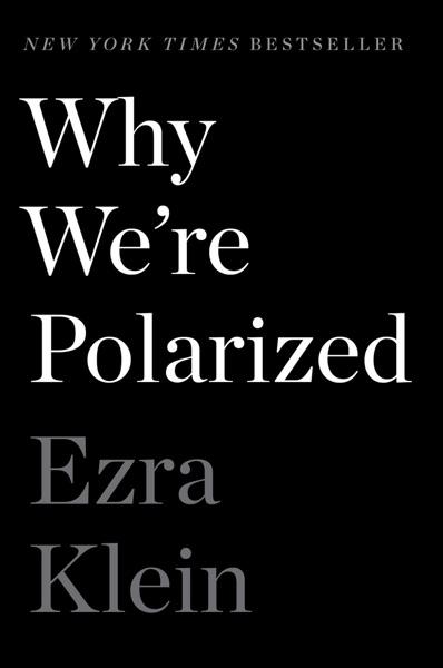 Why We're Polarized - Ezra Klein book cover