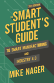 The Smart Student's Guide to Smart Manufacturing and Industry 4.0 Book Cover
