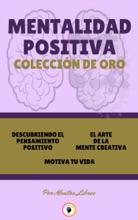 DESCUBRIENDO EL PENSAMIENTO POSITIVO - MOTIVA TU VIDA - EL ARTE DE LA MENTE CREATIVA (3 LIBROS)