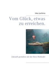 Download and Read Online Vom Glück, etwas zu erreichen.