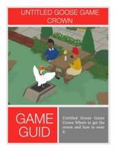 Untitled Goose Game Crown Where to get the crown and how to wear it