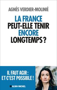 La France peut-elle tenir encore longtemps ? Couverture de livre