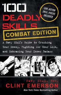 100 Deadly Skills: COMBAT EDITION