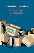 Ucciderò il gatto di Schrödinger Book Cover