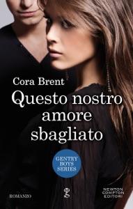 Questo nostro amore sbagliato da Cora Brent
