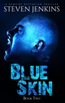 Blue Skin Book Two