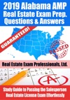 2019 Alabama AMP Real Estate Exam Prep Questions Answers  Explanations Study Guide To Passing The Salesperson Real Estate License Exam Effortlessly
