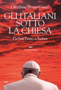 Gli italiani sotto la Chiesa. Da San Pietro a Twitter Libro Cover
