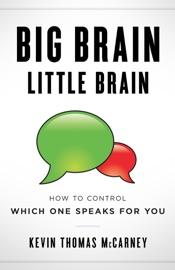 Big Brain Little Brain - Kevin Thomas McCarney by  Kevin Thomas McCarney PDF Download