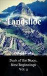 Landslide Dark Of The Moon New Beginnings Vol 3