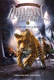 Download Animal totem : Les Bêtes Suprêmes : N° 7 - La vallée de la mort