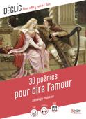 30 poèmes pour dire l'amour