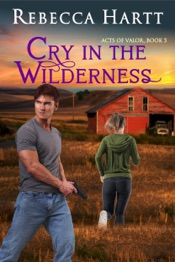 Cry in the Wilderness (Acts of Valor, Book 3)