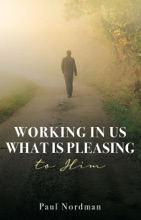 Working In Us What Is Pleasing To Him