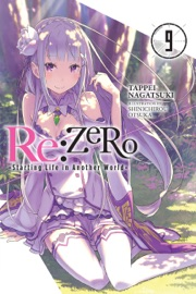 RE:ZERO -STARTING LIFE IN ANOTHER WORLD-, VOL. 9 (LIGHT NOVEL)
