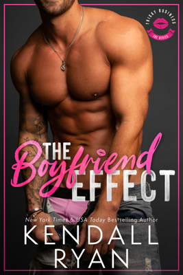 Kendall Ryan - The Boyfriend Effect book