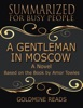A Gentleman In Moscow - Summarized for Busy People: A Novel: Based on the Book by Amor Towles