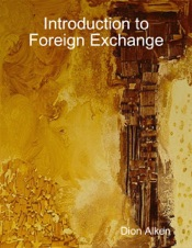 Download and Read Online Introduction to Foreign Exchange