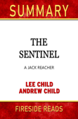 The Sentinel: A Jack Reacher Novel by Lee Child and Andrew Child: Summary by Fireside Reads