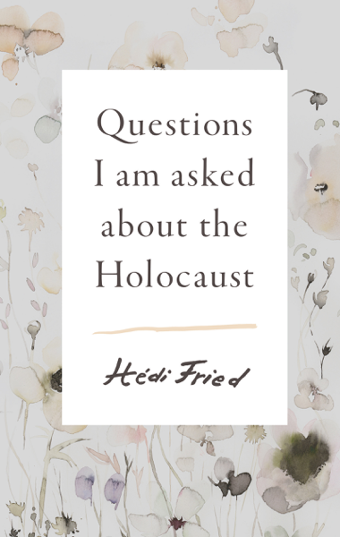 Download Questions I Am Asked About the Holocaust PDF Full