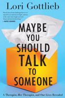 Lori Gottlieb - Maybe You Should Talk to Someone artwork