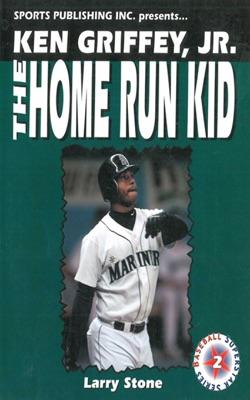Ken Griffey, Jr.: The Home Run Kid