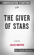 The Giver of Stars: A Novel by Jojo Moyes: Conversation Starters