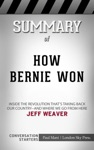 How Bernie Won Inside The Revolution Thats Taking Back Our Country And Where We Go From Here By Jeff Weaver Conversation Starters