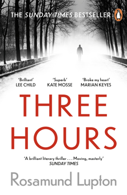 Rosamund Lupton - Three Hours book