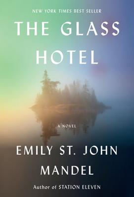 Emily St. John Mandel - The Glass Hotel book