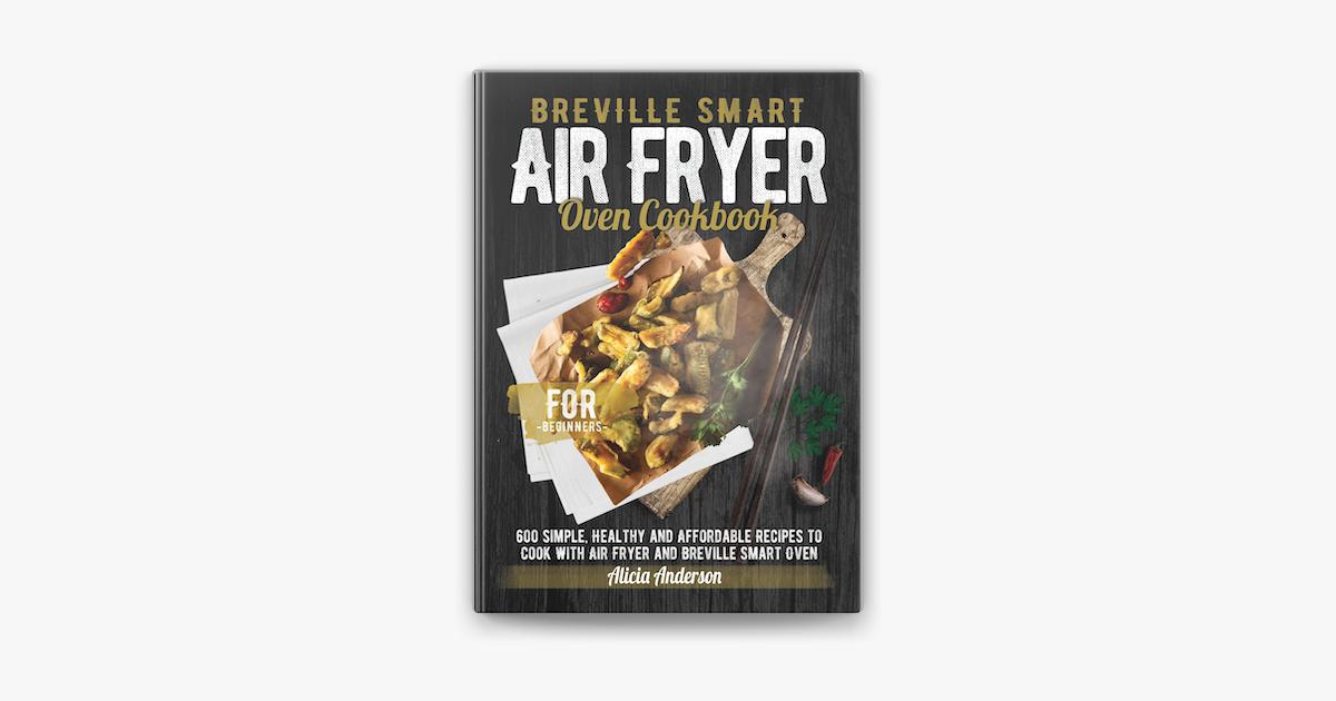 Breville Smart Air Fryer Oven Cookbook On Apple Books
