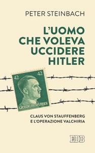 L' Uomo che voleva uccidere Hitler Book Cover